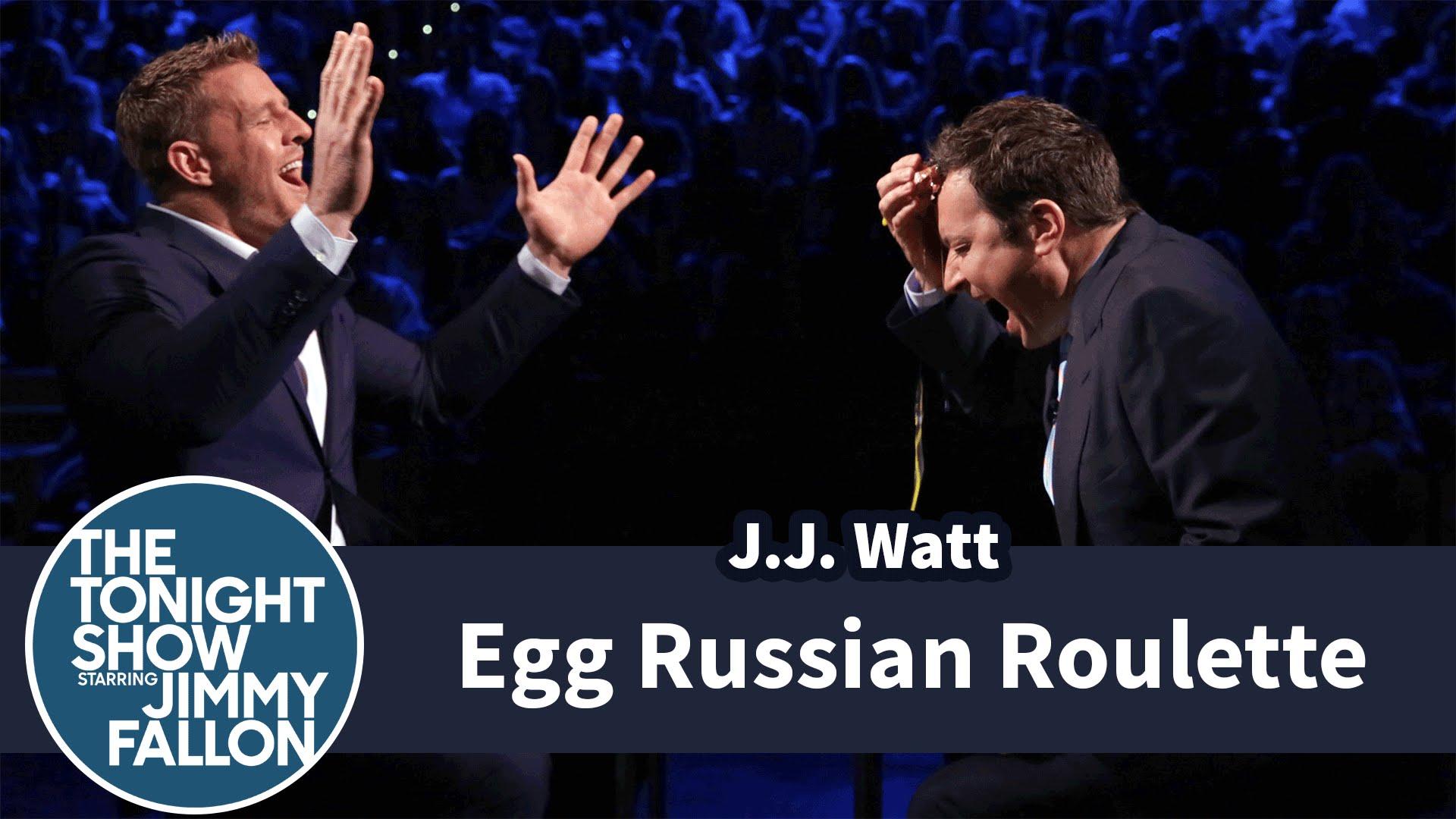 JJ Watt plays egg Russian roulette with Jimmy Fallon