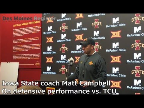 Iowa State head coach Matt Campbell discusses his team's performance against TCU