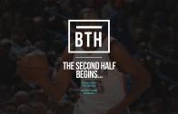Below The Hardwood discuss the 2nd half of the NBA season
