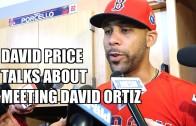 David Price speaks on meeting David Ortiz after well documented beef