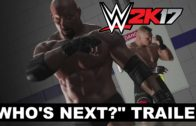 "WWE 2K17 ""Who's Next?"" Trailer featuring Goldberg & Brock Lesnar"