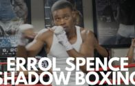 Errol Spence Shadow Boxes ahead of June 16th Fight vs. Ocampo