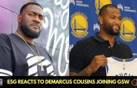 ESG speaks on DeMarcus Cousins Decision to Join Golden State