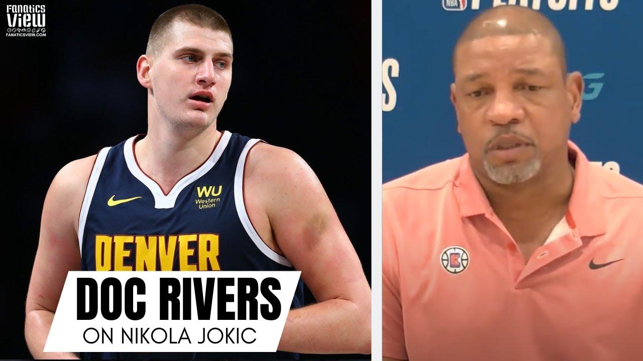 Doc Rivers Calls Nikola Jokic