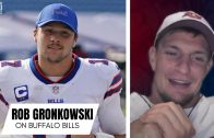 """Rob Gronkowski on Buffalo Bills Almost Making Super Bowl: """"That Would've Been Nuts"""""""