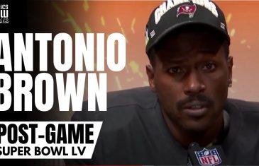 Antonio Brown Gets Emotional Speaking About Tom Brady & Winning Super Bowl LV