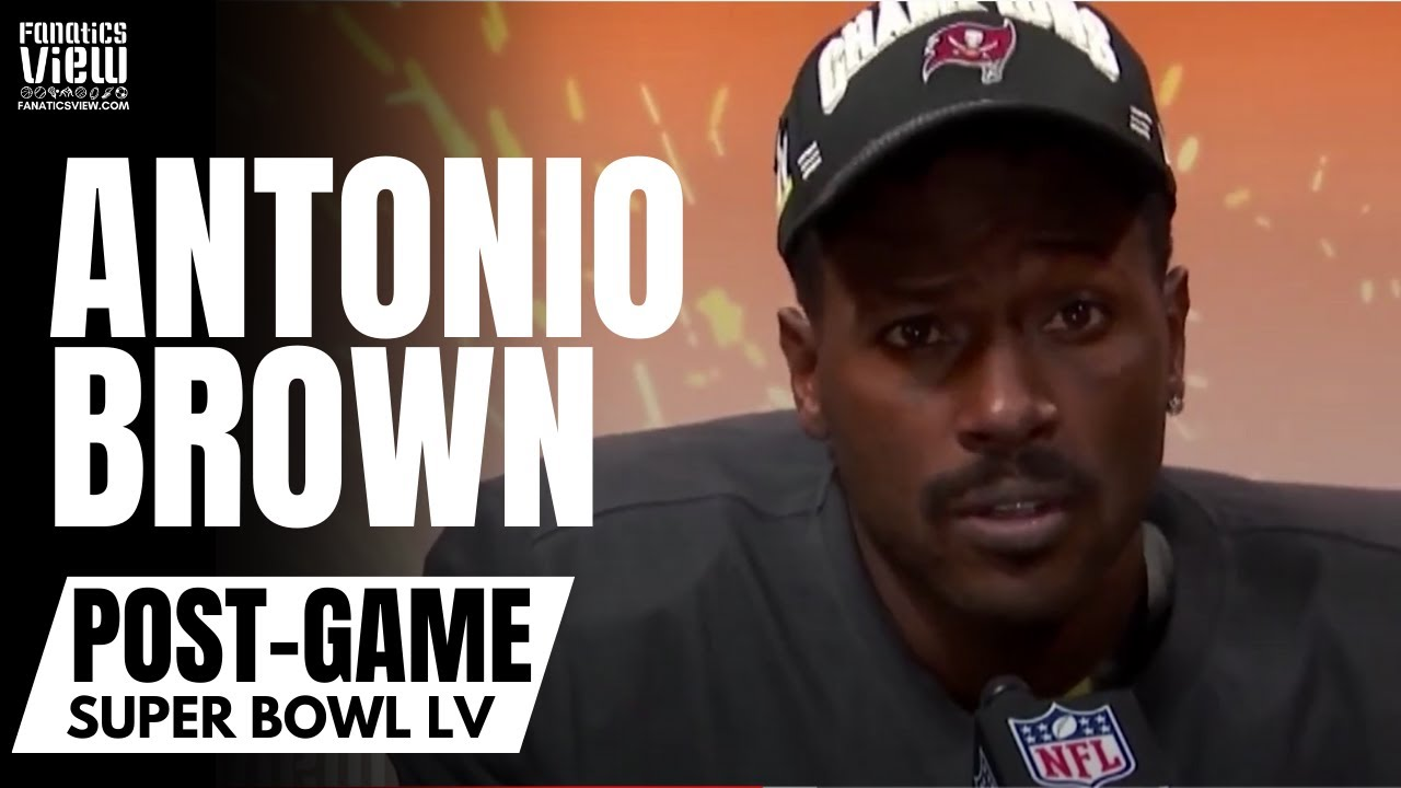 Antonio Brown Gets Emotional Speaking About Tom Brady & Winning Super Bowl LV
