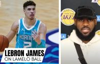 """LeBron James Gives His Impressions of LaMelo Ball: """"He's Damn Good To Be His Age. Very Unique"""""""