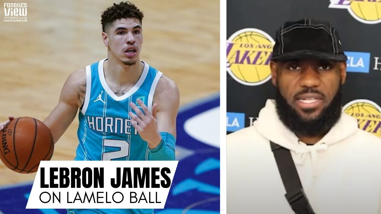 LeBron James Gives His Impressions of LaMelo Ball:
