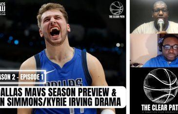 Dallas Mavs Season Preview, Breaking Down Kyrie Irving & Ben Simmons Drama   Clear Path S2, E1